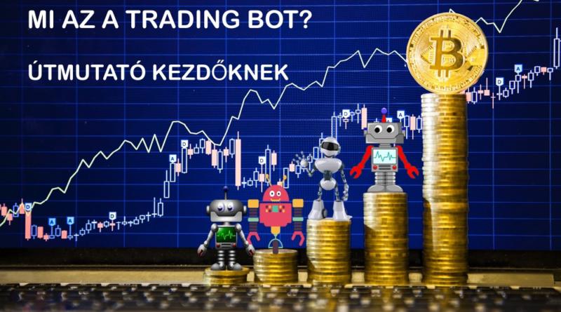 Kereskedési robot és a cryptotrader: minden amit a botokról tudni kell